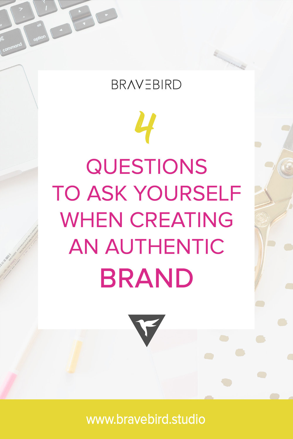4 questions to ask yourself when creating an authentic brand. | Bravebird Blog