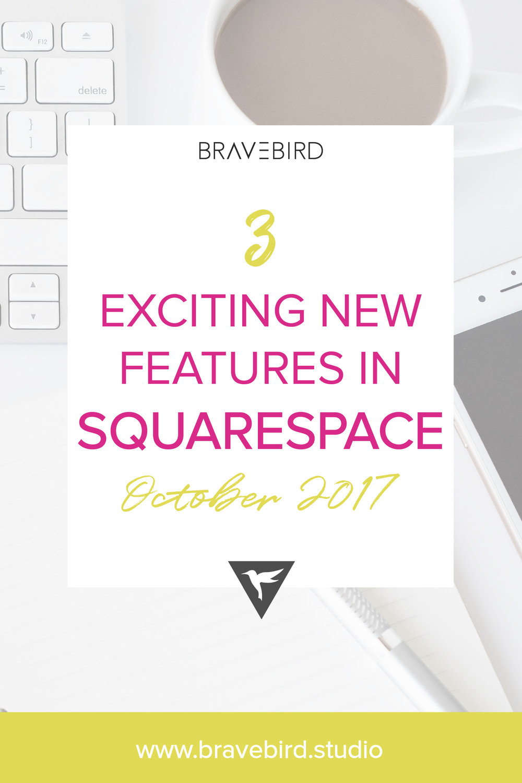 3 Exciting new features in Squarespace - Oct 2017 | Bravebird Studio