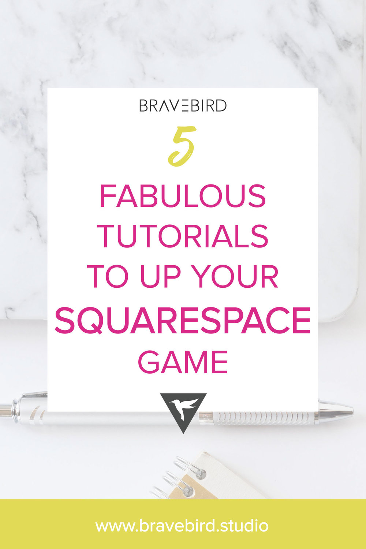5 Fabulous tutorials to up your Squarespace game. | Bravebird Studio | Branding & Web Design