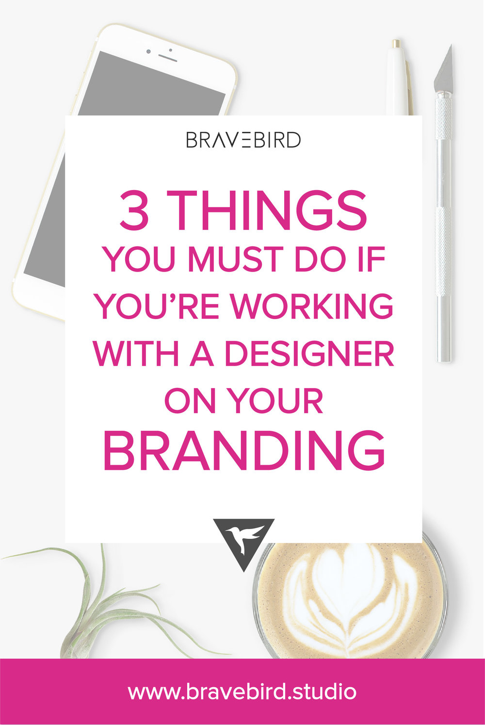 3 Things you must do if you're working with a designer on your branding. | Bravebird Studio | Branding & Web Design