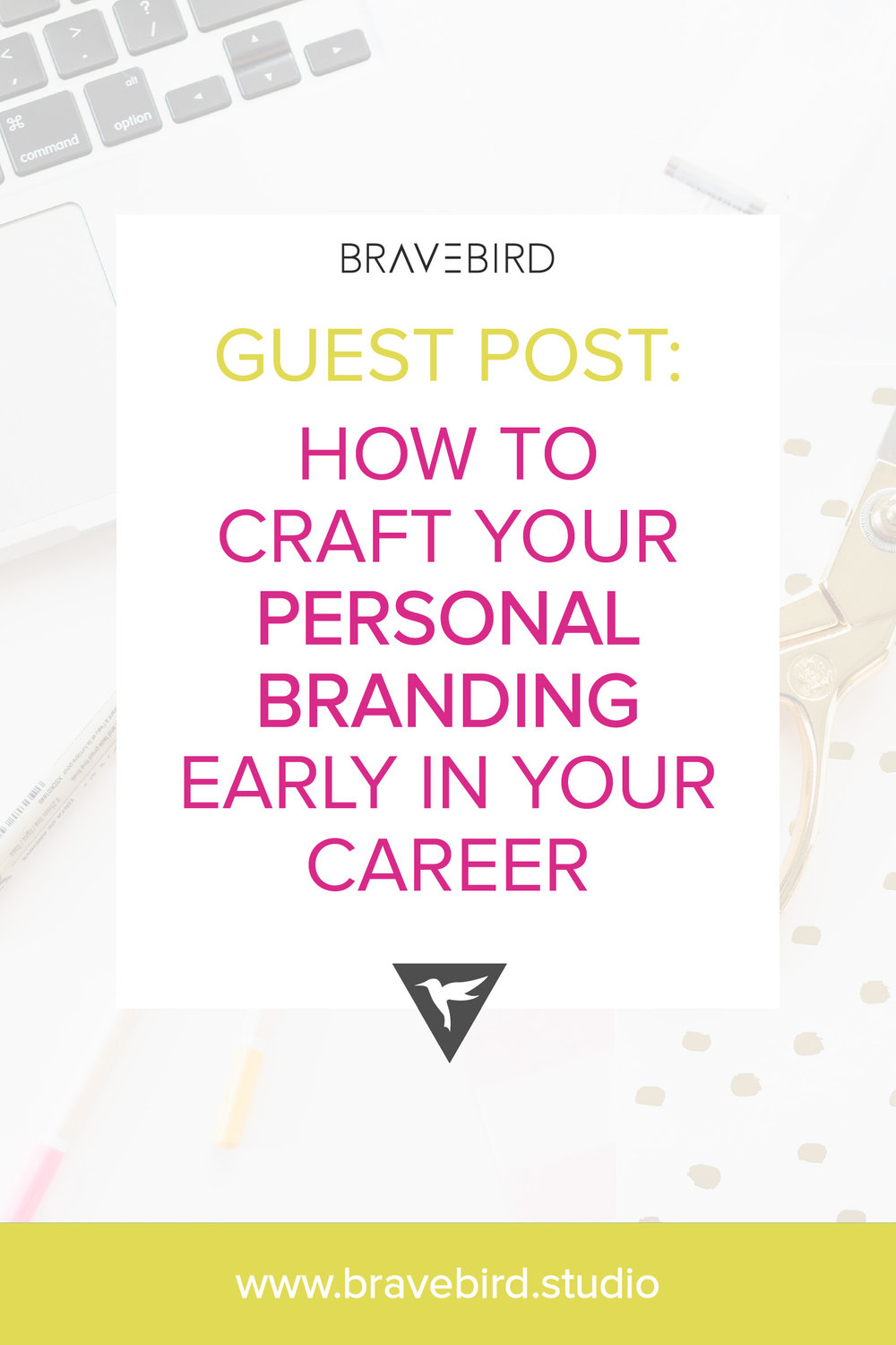 Guest Post: How to craft your personal branding early in your career. | Bravebird Studio | Branding & Web Design