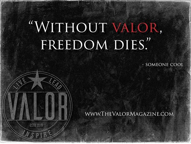 🇺🇲 Without Valor, freedom dies 🇺🇲 __ #valormagazine #valoraf #freedom #ValorQuotes #valor #wordsofwisdom #quoteoftheday #valorvet #vetetan #military #usarmedforces