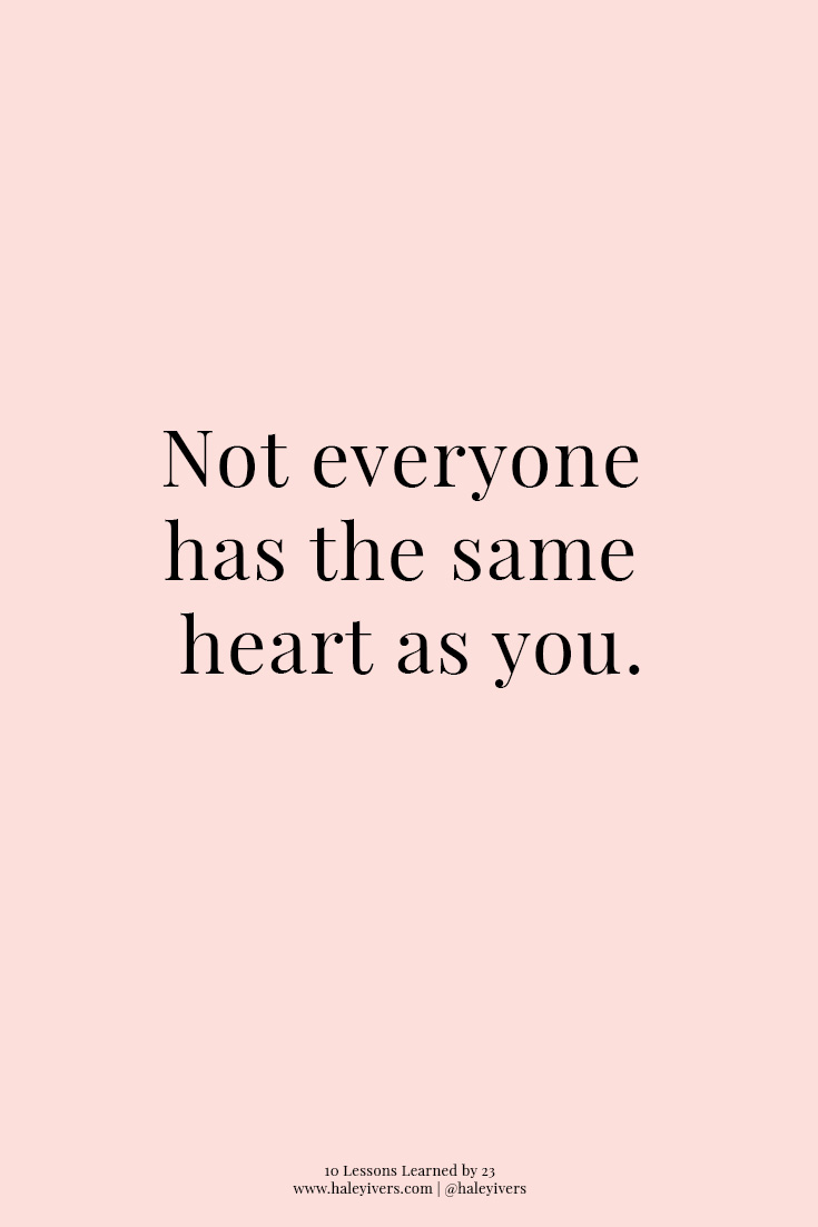 10 Lessons Learned by 23 | Not Everyone Has The Same Heart As You