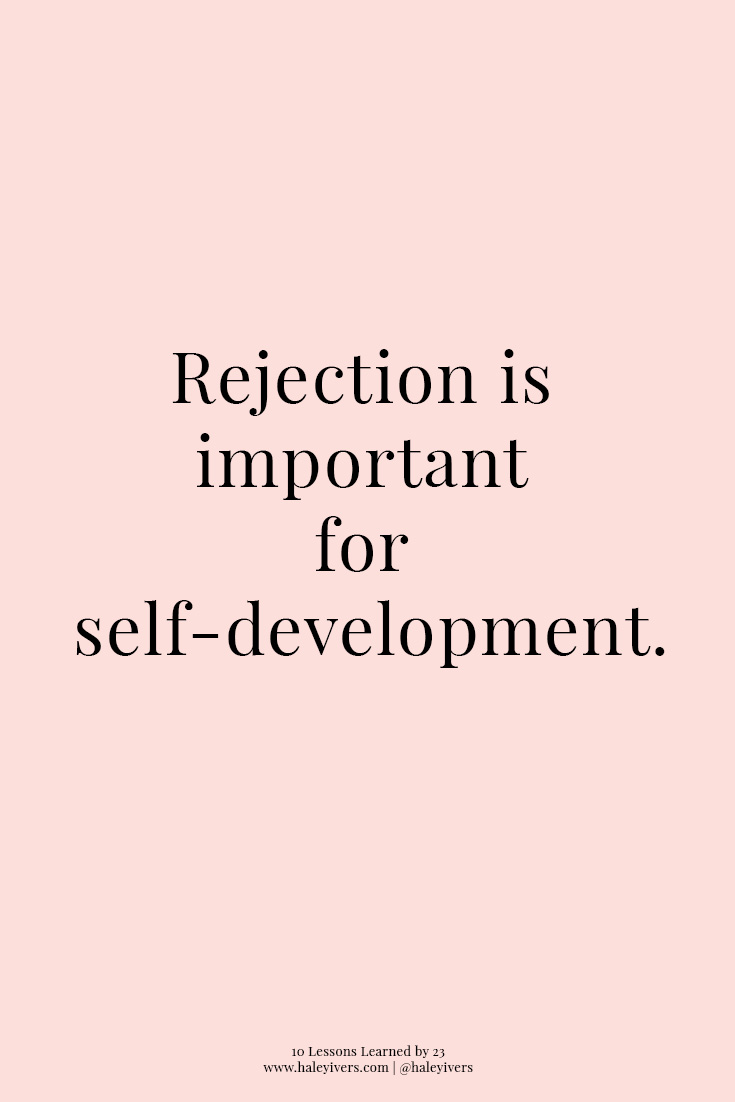 10 Lessons Learned by 23 | Rejection is Important for Self-Development
