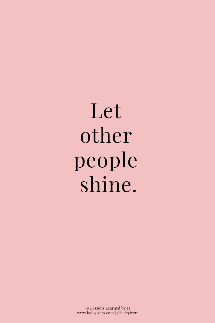10 Lessons Learned by 23 | Let Other People Shine