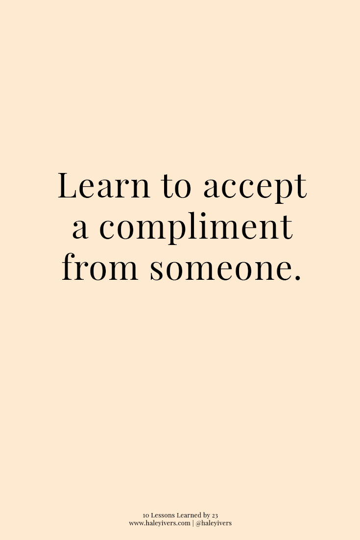 10 Lessons Learned by 23 | Accept a Compliment