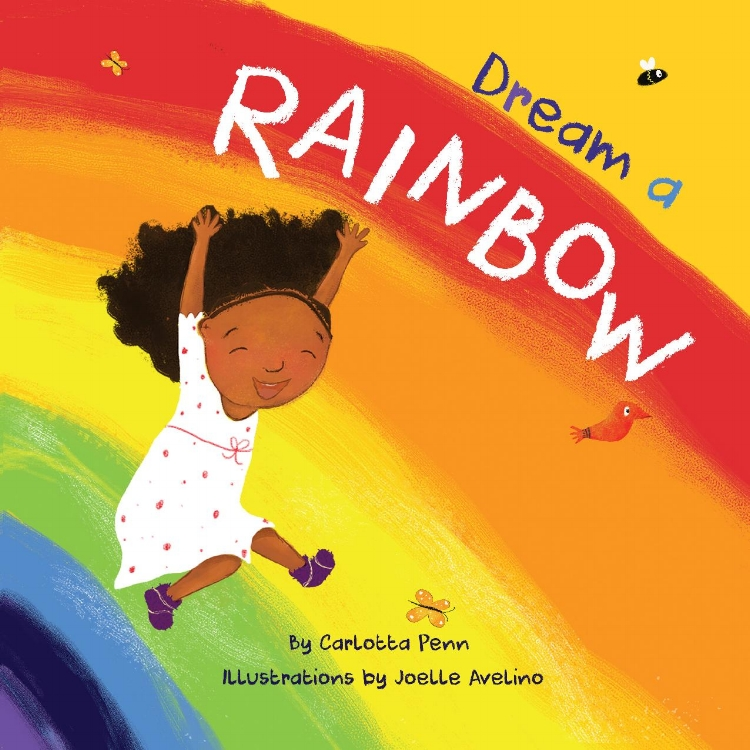 - Dream A Rainbow teaches children the colors of the rainbow and inspires them to believe in their dreams. On a stormy morning, Hana sees a rainbow and dreams of where it might take her. She slides into a fantastical adventure to Ethiopia, where she plays with friends and beautiful animals. When she returns home to bed, she is sure—dreams really do come true!
