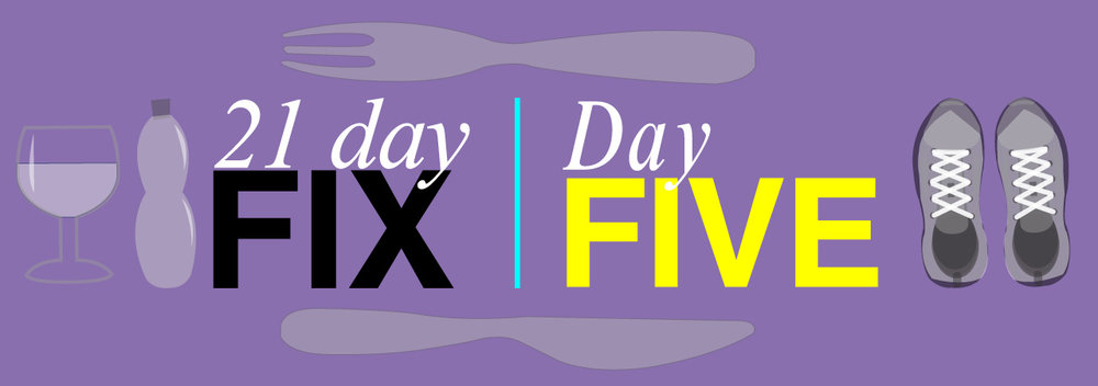 21 Day Fix Day Five: Weight Loss Journey