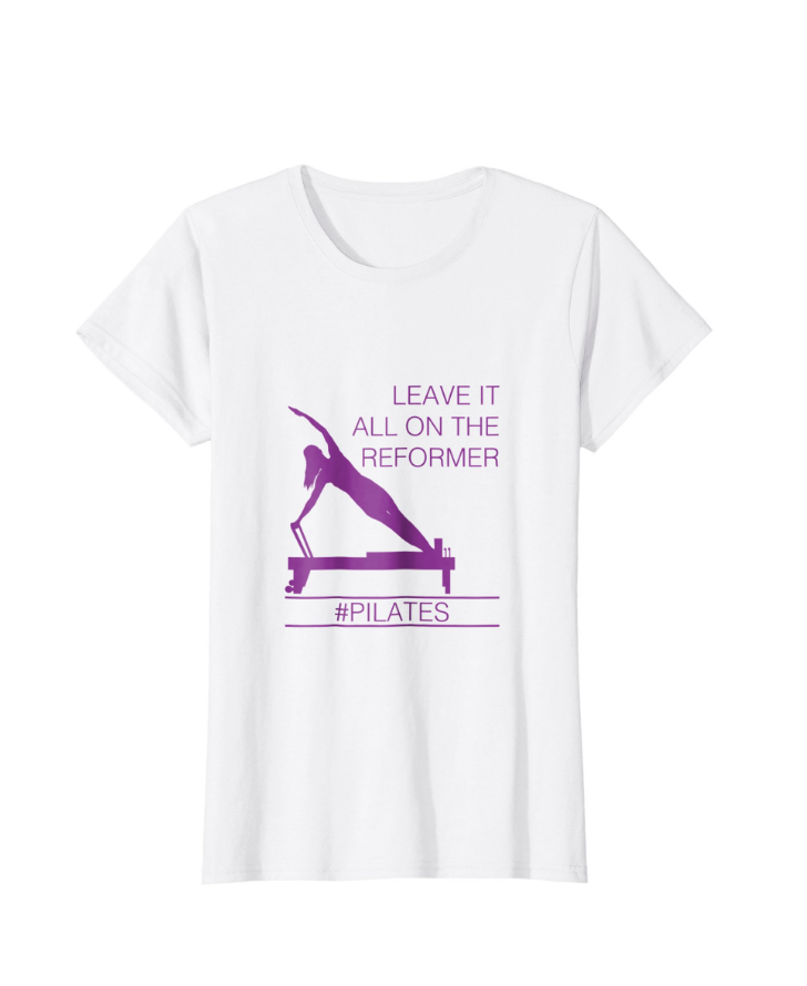Leave It All On The Reformer, #Pilates T-Shirt, available on Amazon.