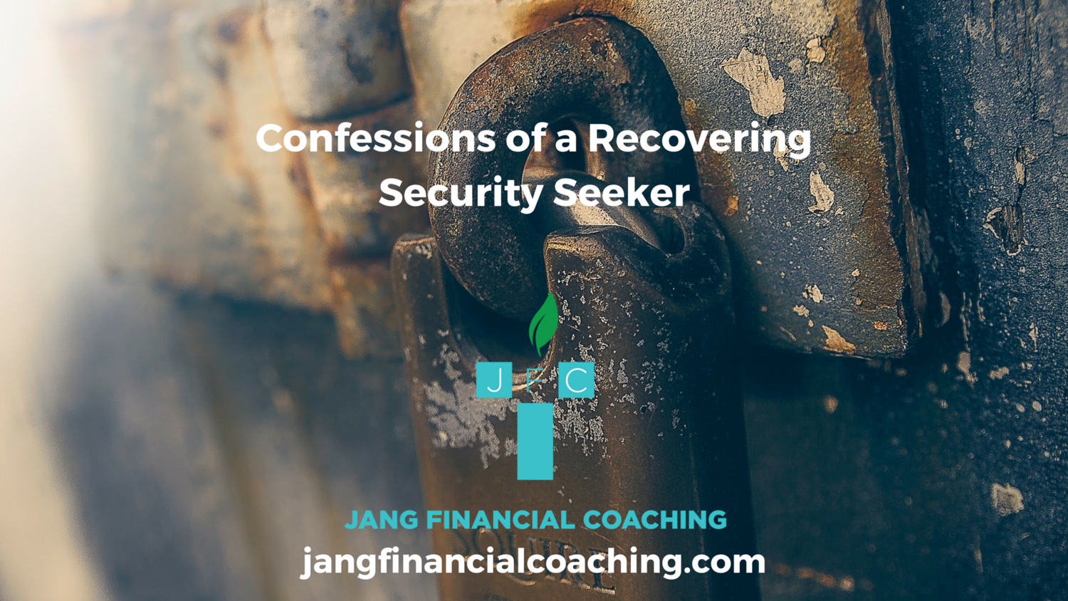 Confessions of a Recovering Security Seeker — Jang Financial Coaching