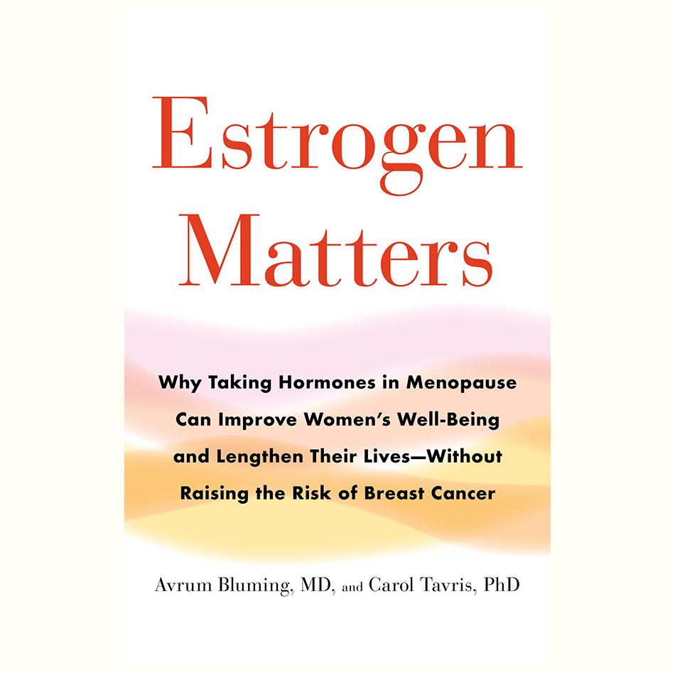 Estrogen-Matters_Arvum-Bluming-&-Carol-Tavris.jpg