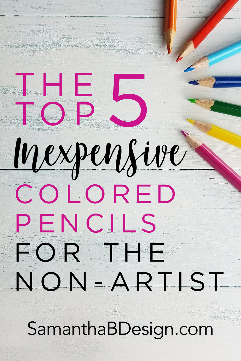 Top 5 Inexpensive Colored Pencils for the Non-Artistic Person