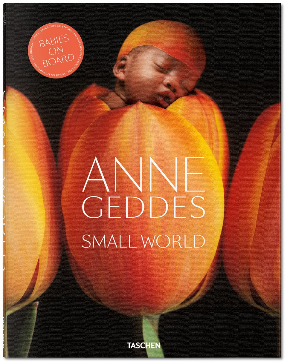 Anne Geddes. Small World Anne Geddes, Holly Stuart Hughes. Courtesy Taschen