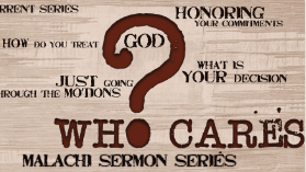 Who Cares?     A series going through the book of Malachi