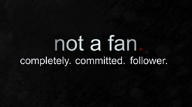 Not A Fan     Are you just a fan of Jesus or a follower?
