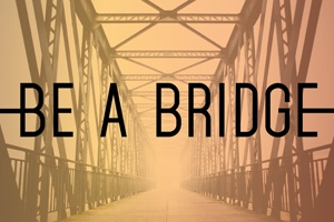 be-a-bridge.jpg