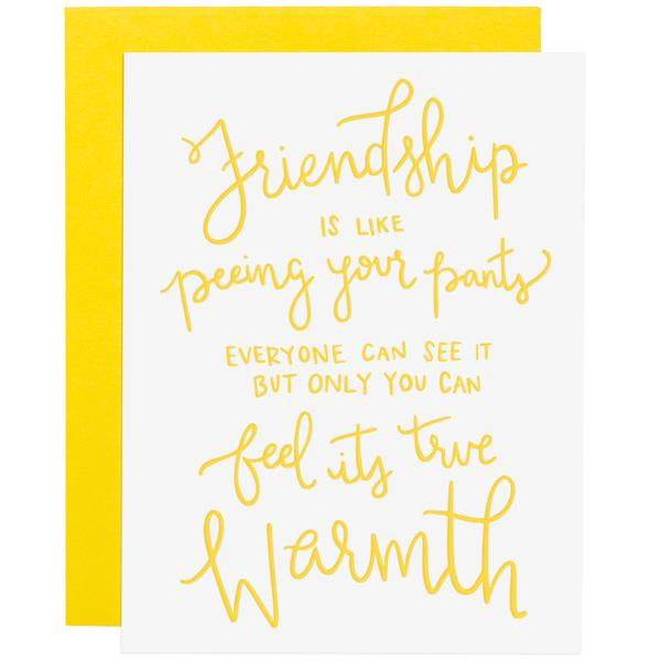 Friendship-is-like-peeing-your-pants-card_grande.jpg