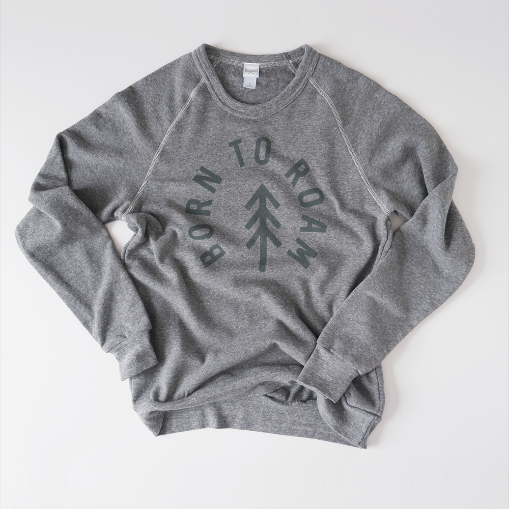 Born to Roam Sweatshirt.