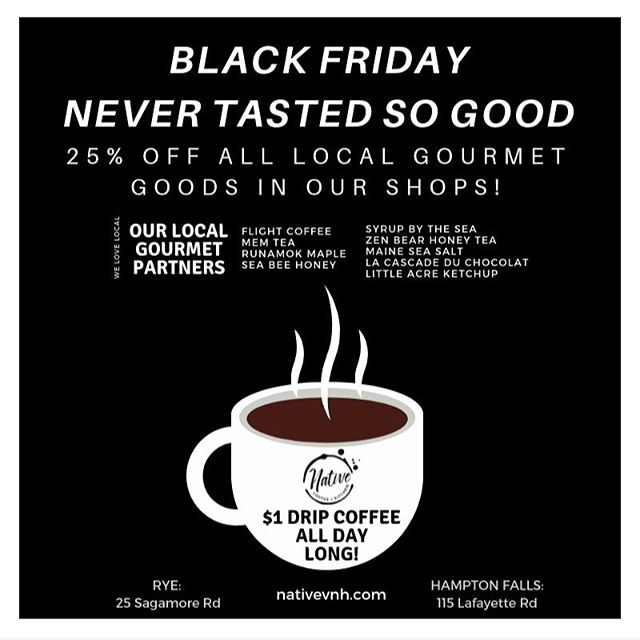 🦃🦃Excited to do our part in the BLACK FRIDAY madness.  On BLACK FRIDAY, we will be offering $1 drip coffee and 25% of our expanded LOCALLY SOURCED coffee/tea and gourmet foods retail section.  #blackfriday #local #cafup @flightcoffeeco @mem_tea @zenbearhoneytea @littleacregourmet @syrupbythesea @seabeehoney @runamokmaple