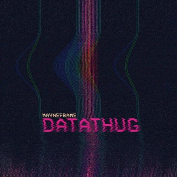 Mayneframe - Datathug EP