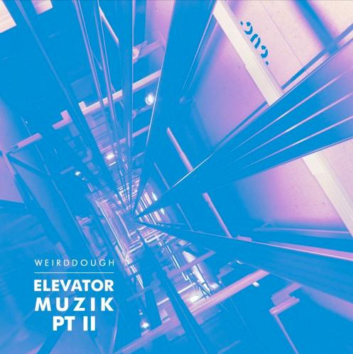 Weirddough - Elevator Muzik Pt II