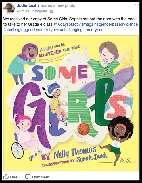 """We received out copy of SOME GIRLS. Sophie ran out the door with the book to take to her Grade 4 class."" Jodie Leahy"