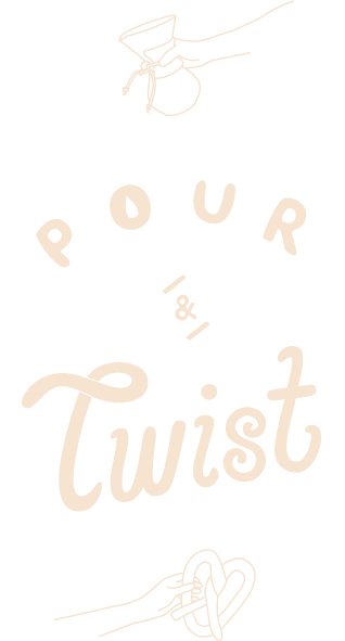 Pour and Twist