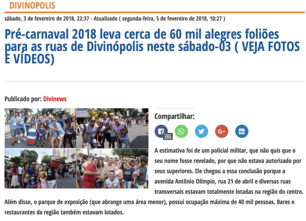 http://divinews.com/2018/02/03/pre-carnaval-2018-leva-cerca-de-60-mil-alegres-pessoas-para-as-ruas-de-divinopolis-neste-sabado-03-veja-imagens/  Around 60,000 took to the streets to celebrate Carnaval in Divinopolis