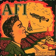 AFI- Shut Your Mouth and Open Your Eyes