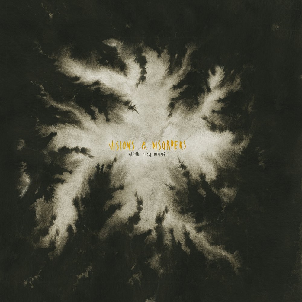 """Alpine Those Myriads - New album """"Visions & Disorders"""",out on October 7."""