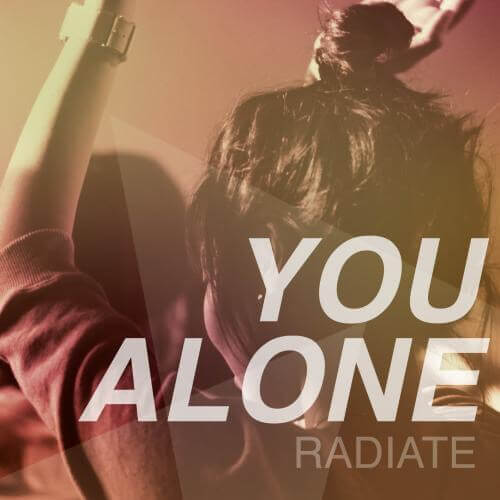 You Alone album by Radiate Worship