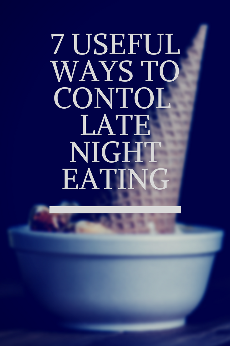 Having trouble stopping your late night snacking? Click the pin to find out seven ways to stop snacking late at night. This includes eating breakfast, waiting cravings out and being aware of your eating habits.
