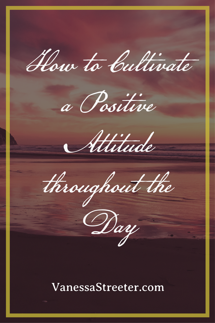 The key to a more positive attitude and life is to plan. Set the tone for your day. Do this by planting moments that'll allow you to cultivate a positive attitude throughout your day.