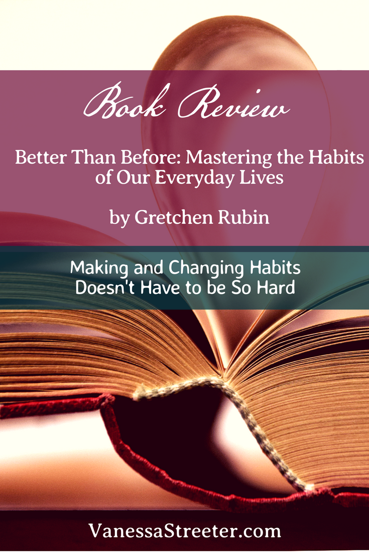 Want to make and change habits? Check out Gretchen Rubin's book Better Than Before: Mastering the Habits of Our Everyday Lives.