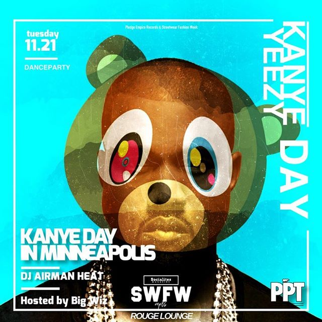 We like to announce to you our newest Dance Party! Kanye Day in Minneapolis!! Nov 21st for Streetwear Fashion Week.