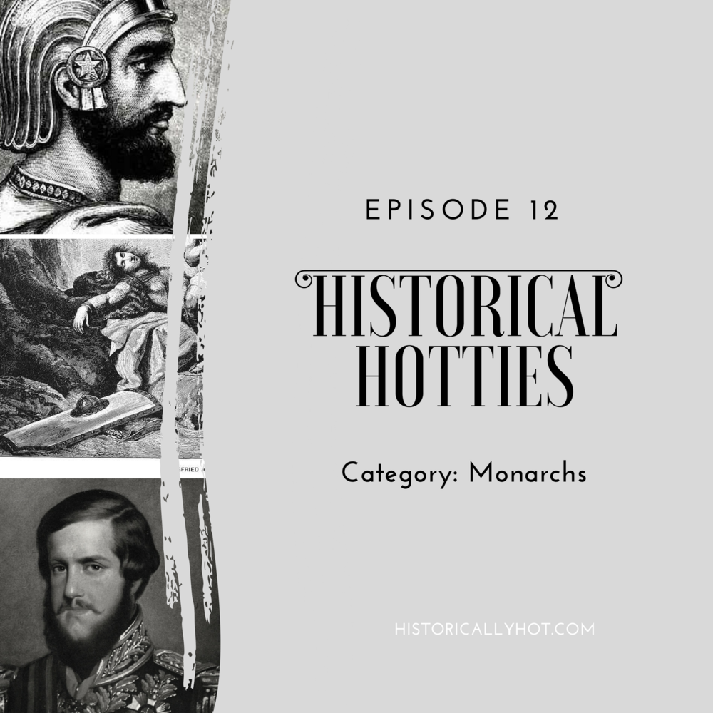 Historical Hotties Monarchs