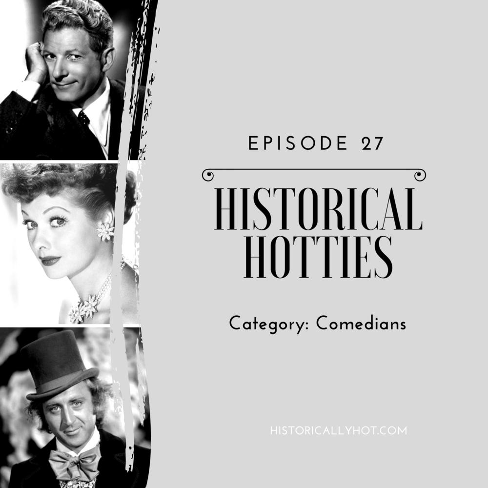 historical hotties comedians