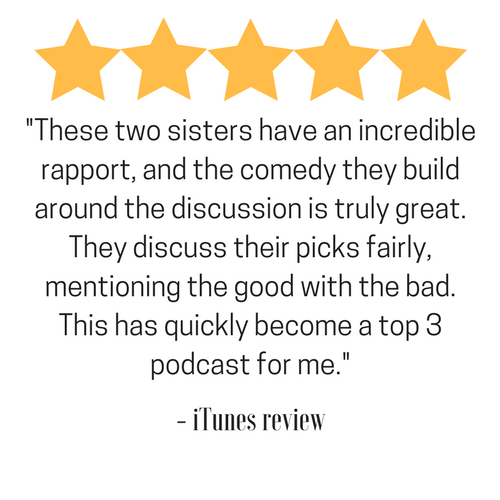 _These two sisters have an incredible rapport, and the comedy they build around the discussion is truly great. They discuss their picks fairly, mentioning the good with the bad. This has quickly become a top 3 podcas (2).png