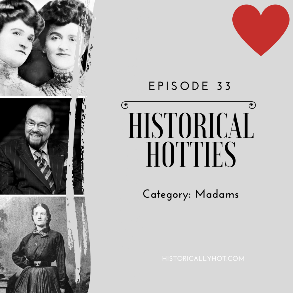 historical hotties madams