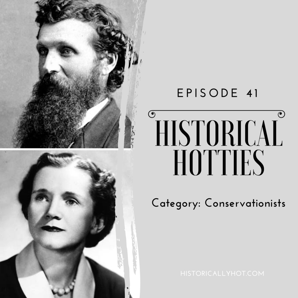 historical hotties conservationalists