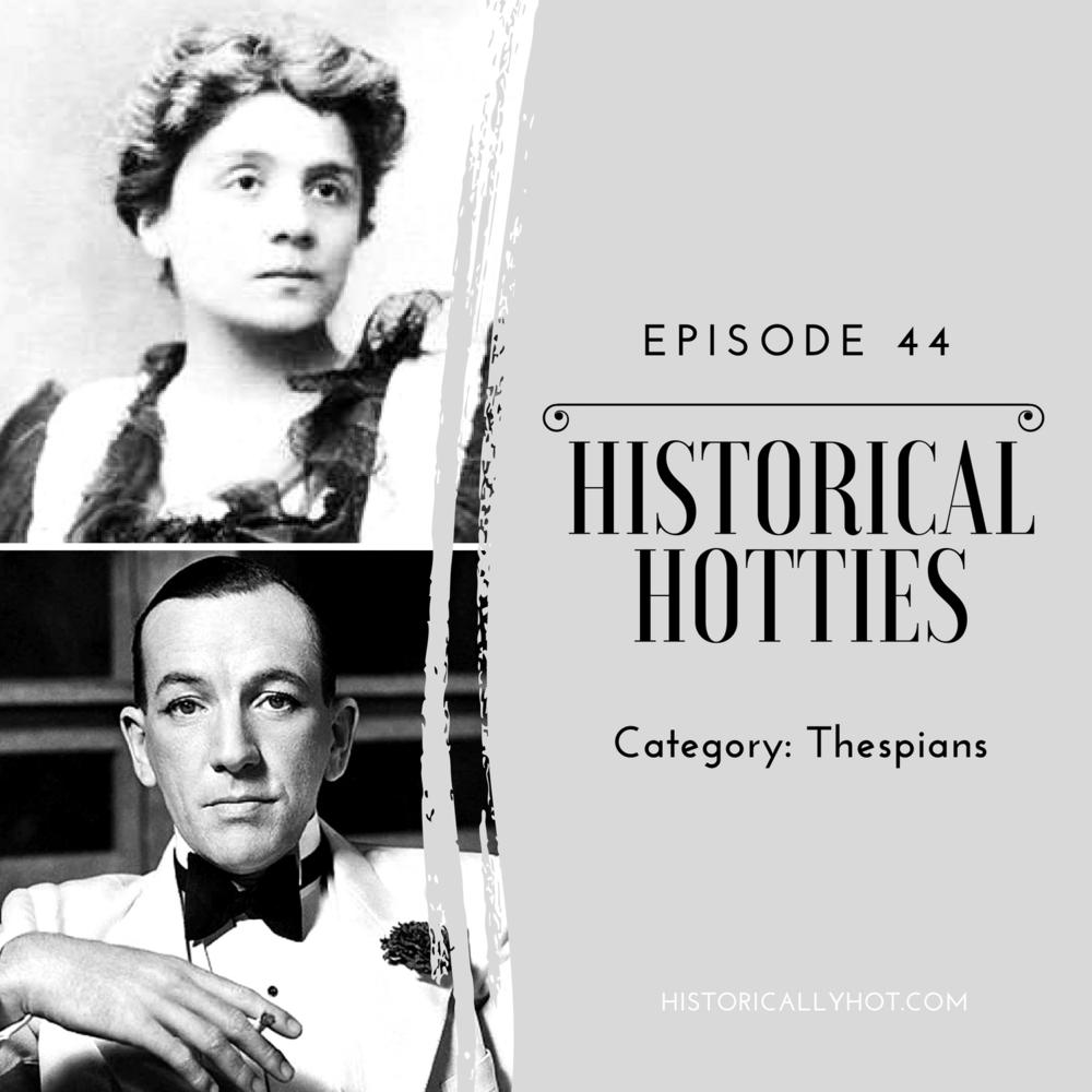 historical hotties thespians
