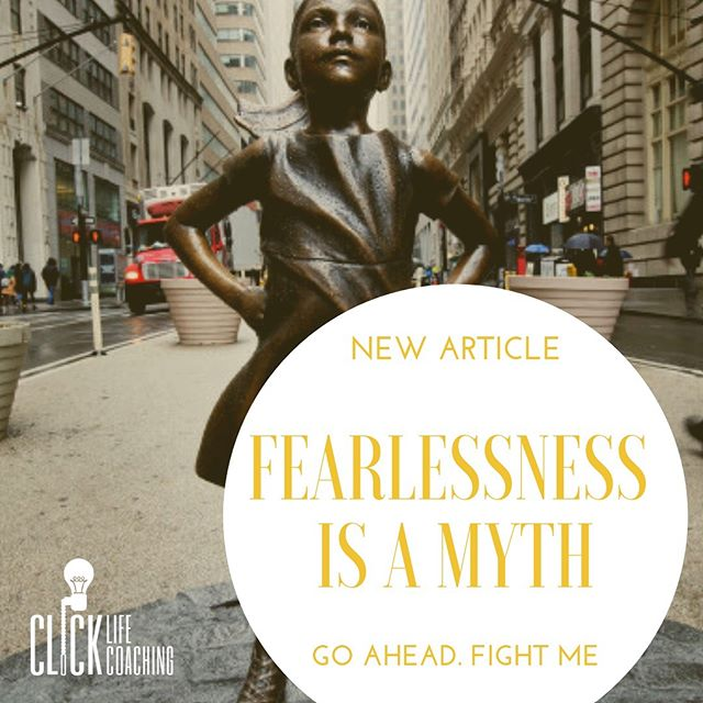 https://www.clicklifecoaching.com/articles/2019/1/25/fearlessness-is-a-myth  #faceyourfears #clicklifecoaching #lifecoaching #followme #lifecoach #inspiration #courage #bravery #fear #lifelessons #selfimprovement #selfdevelopment #personaldevelopment #intentions #goals #transformation #motivation