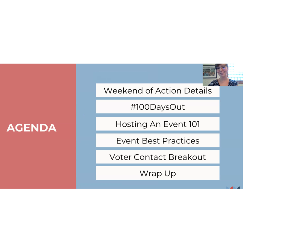 Voter Contact Webinar - We hosted two webinars to help groups prepare for #100DaysOut events and work out all the kinks involved in hosting a voter contact event. We went over best practices and had a tools breakout that helped groups figure out which tools are best for them.