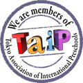 We are members of Tokyo Association of International Preschools