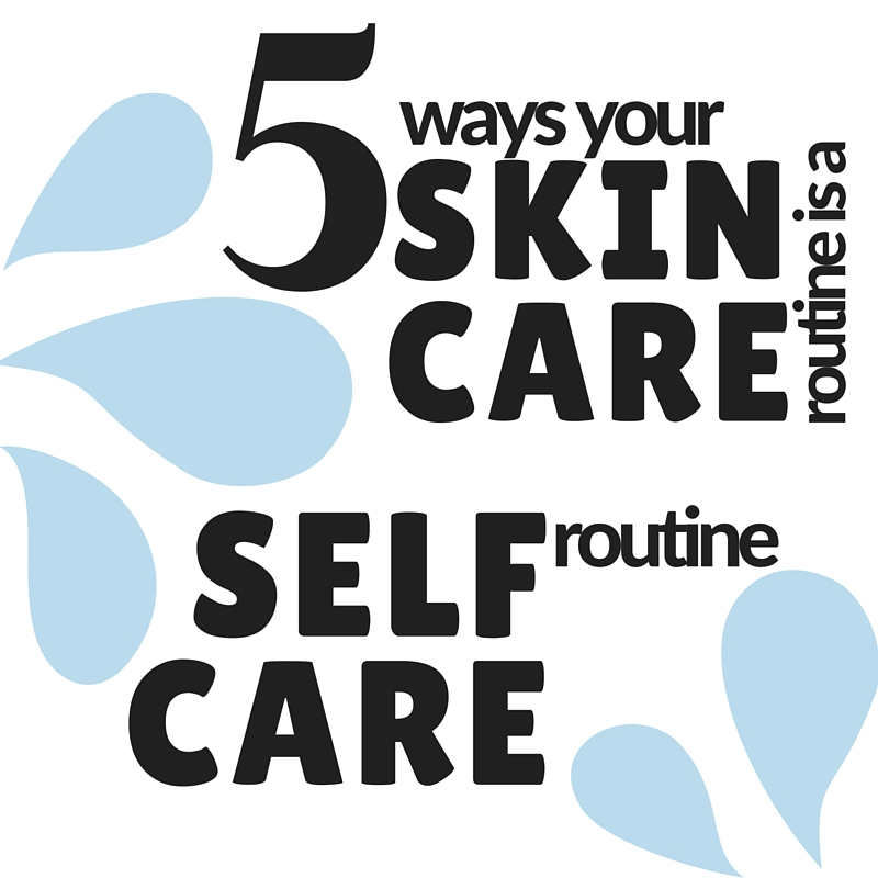 Skin care can equal self-care!