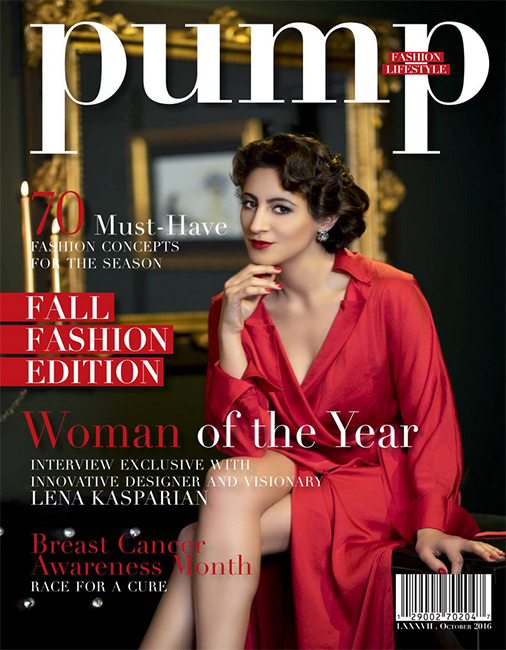 PUMP Magazine Fall Fashion Edition Featuring Woman of the Year – Lena Kasparian -