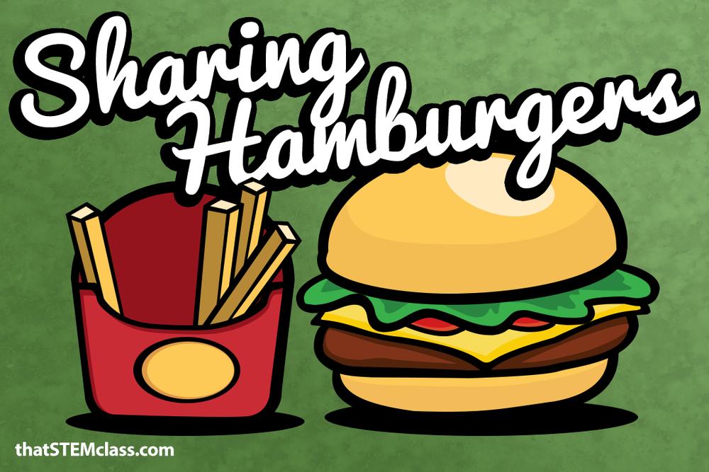 Sharing Hamburgers | found at thatstemclass.com