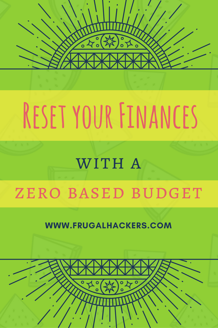 Reset Your Finances With A Zero Based Budget Frugal Hackers