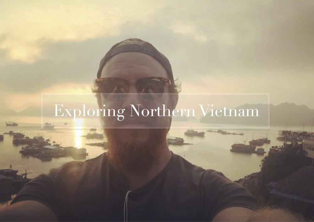 Exploring Northern Vietnam Blog Post Picture.jpg