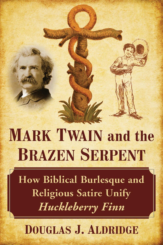 Mark Twain And The Brazen Serpent
